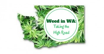 Weed In Washington: Taking the High Road