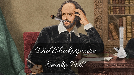 Did Shakespeare Smoke Pot?