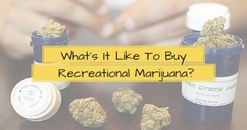Whats It Like To Buy Recreational Marijuana Greenito
