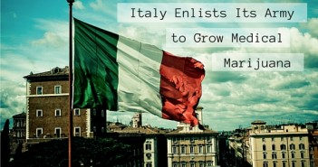 Italy Enlists Its Army to Grow Medical Marijuana Greenito