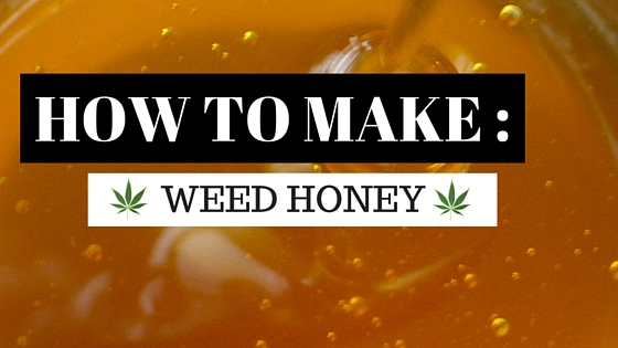 How To Make Weed Honey Greenito