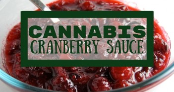 Danksgiving Feast 2015: Cannabis Cranberry Sauce Greenito