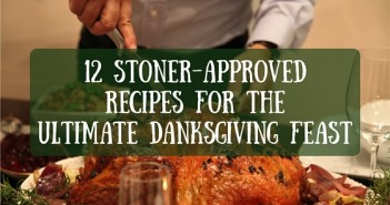 12 Stoner-Approved Recipes for the Ultimate Danksgiving Feast Greenito
