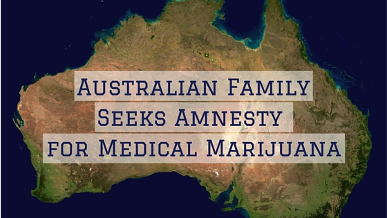 Australian Family Seeks Amnesty for Medical Marijuana Greenito