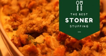 An Infused Thanksgiving Feast: Stoner Stuffing Greenito