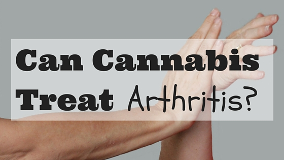 Can Cannabis Treat Arthritis? Greenito