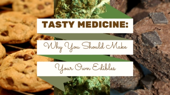 Why You Should Make Your Own Edibles Greenito