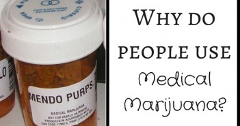 Why Do People Use Medical Marijuana? Greenito