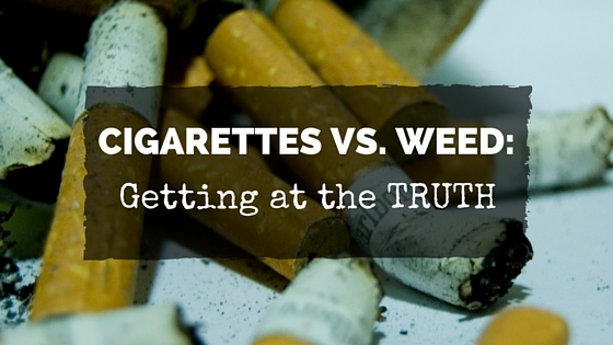 Cigarettes vs. Weed: Getting at the Truth Greenito