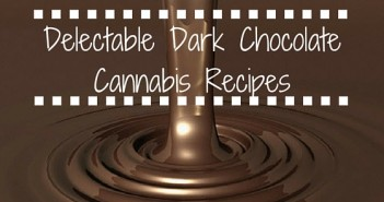 Delectable Dark Chocolate Cannabis Recipes Greenito