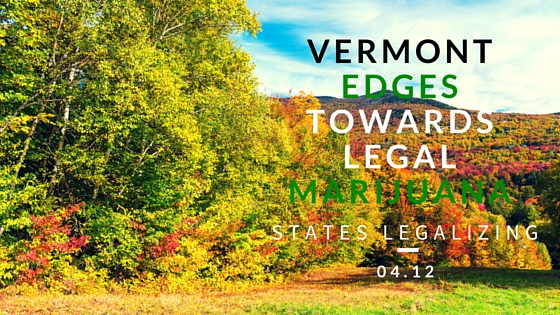 Vermont Edgestowards legal Marijuana
