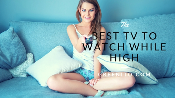 BEST TV TOWATCH WHILE HIGH